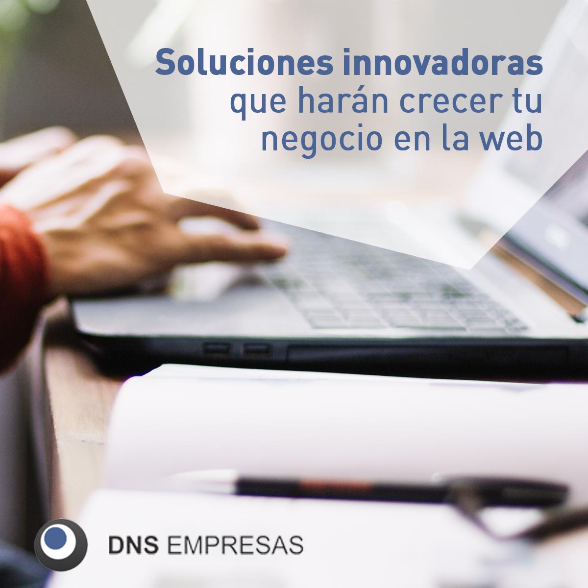 Dns Empresas. Soluciones innovadores que harán crecer tu web